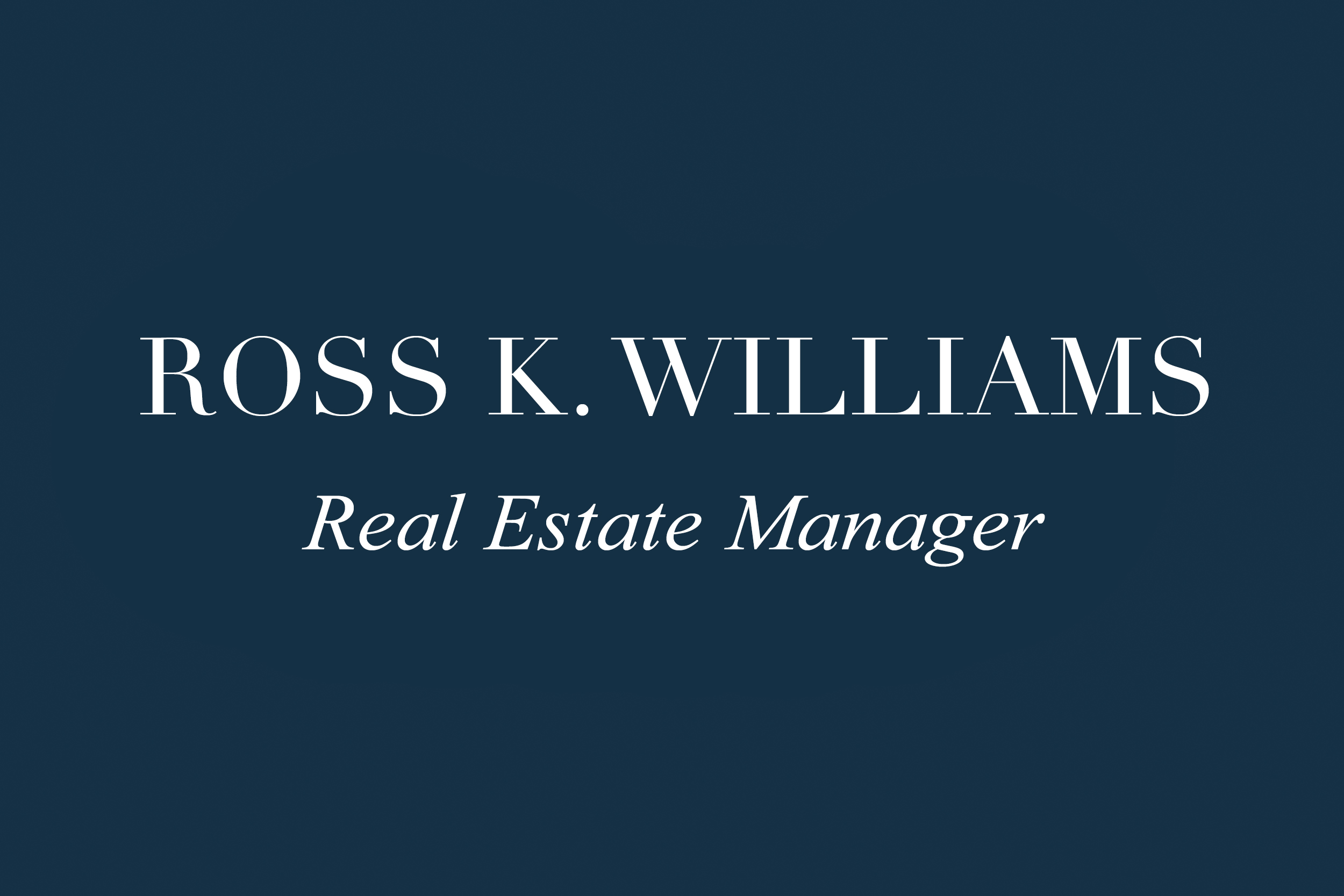 ROSS K. WILLIAMS | Real Estate Manager